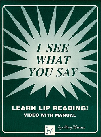 I See What You Say: Lip Reading Program Manual and Video Mary Kleeman