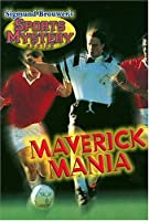 Sigmund Brouwer's Sports Mystery Series: Maverick Mania (Soccer)