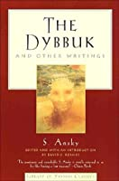 The Dybbuk: and Other Writings (Library of Yiddish Classics)