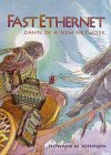 Fast Ethernet: Dawn of a New Network  by  Howard W. Johnson