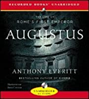 Augustus : The Life of Romes First Emperor