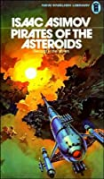 Pirates of the Asteroids (Lucky Starr, #2)