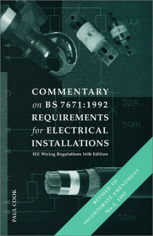 Institution of Electrical Engineers Wiring Regulations: Commentary on BS 7671 Paul Cook