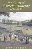 The History of Morris Dancing, 1458-1750 (Studies in Early English Drama)