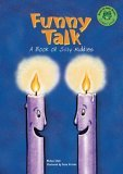 Funny Talk: A Book of Silly Riddles Michael Dahl