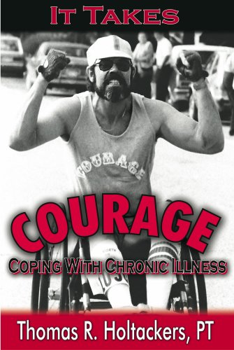 It Takes Courage: Coping With Chronic Disease Thomas R. Holtackers