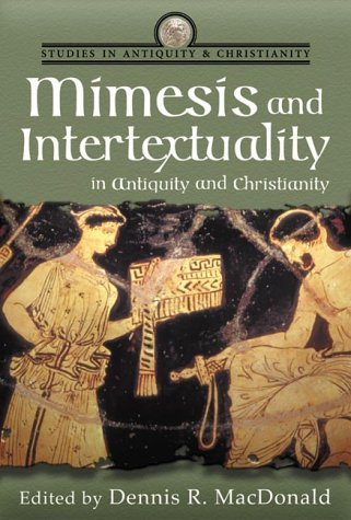 Mimesis and Intertextuality in Antiquity and Christianity Dennis Ronald MacDonald