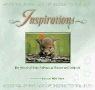 Inspirations: The Miracle of Baby Animals in Pictures and Scripture  by  Lisa Husar