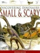 Small And Scary (Discovering Dinosaurs Series)  by  Michael J. Benton
