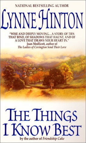 The Things I Know Best Lynne Hinton