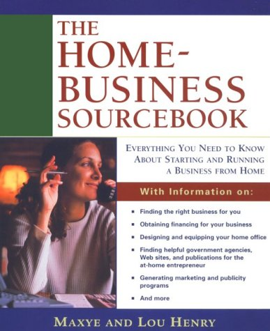 The Home-Business Sourcebook Maxye Henry