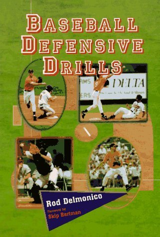 Baseball Defensive Drills  by  Rod Delmonico