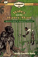 Wiley and the Hairy Man: Adapted from an American Fold Tale