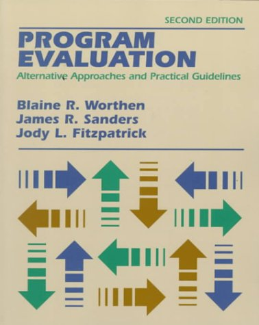 Evaluating Educational And Social Programs: Guidelines For Proposal Review, Onsite Evaluation, Evaluation Contracts, And Technical Assistance  by  Blaine R. Worthen