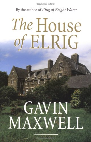 The House Of Elrig  by  Gavin Maxwell