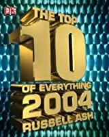 The Top 10 Of Everything 2004