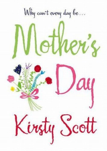 Mothers Day  by  Kirsty Scott