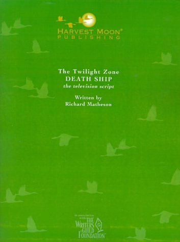 The Twilight Zone: Death Ship:  The Television Script  by  Richard Matheson