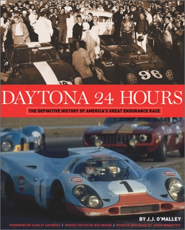 Daytona 24 Hours: The Definitive History of Americas Great Endurance Race  by  J.J. OMalley