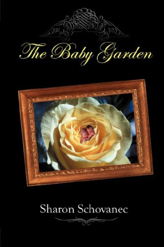 The Baby Garden Sharon M. Schovanec