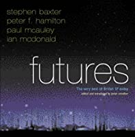 Futures: The Very Best of British SF Today (Foursight, #2)