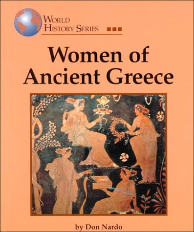 Women of Ancient Greece  by  Don Nardo