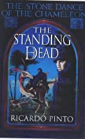 The Standing Dead (The Stone Dance of the Chameleon, Book 2)