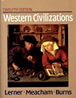 Western Civilizations, Their History and Their Culture