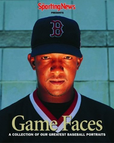 Game Faces: A Collection of Our Greatest Baseball Portraits  by  The Sporting News