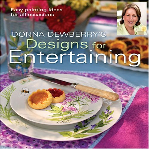 Donna Dewberrys Designs for Entertaining  by  Donna S. Dewberry