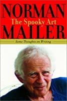 The Spooky Art: Some Thoughts on Writing