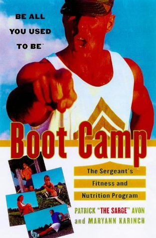 Boot Camp: The Sergeants Fitness and Nutrition Program Patrick Avon