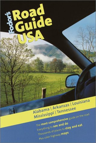 Fodors Road Guide USA: Alabama, Arkansas, Louisiana, Mississippi, Tennessee, 1st Edition  by  Fodors Travel Publications Inc.