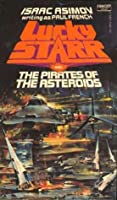 Lucky Starr and the Pirates of the Asteroids (Lucky Starr, #2)