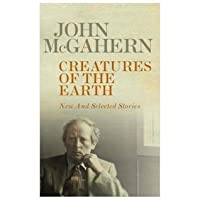 Creatures Of The Earth: New And Selected Stories