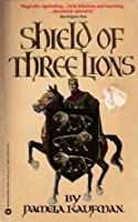 Shield of Three Lions (Alix of Wanthwaite, #1)