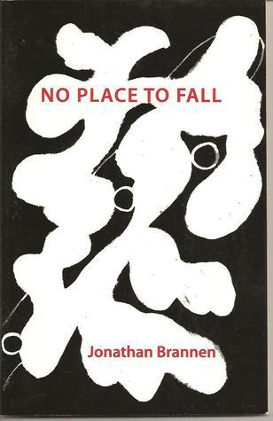 No Place to Fall Jonathan Brannen