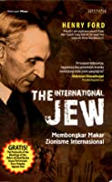 The International Jew - Membongkar Makar Zionisme Internasional