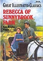 Rebecca of Sunnybrook Farm (Great Illustrated Classics)