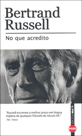 No que acredito  by  Bertrand Russell