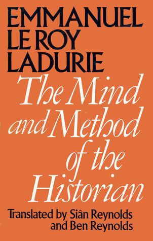 The Mind and Method of the Historian  by  Emmanuel Le Roy Ladurie