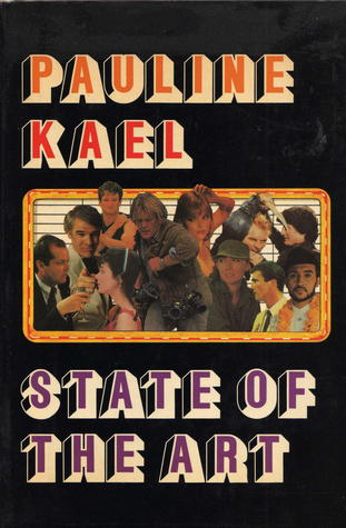 State of the Art  by  Pauline Kael
