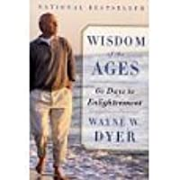 Wisdom Of The Ages: A Modern Master Brings Eternal Truths Into Everyday Life