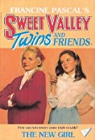 The New Girl (Sweet Valley Twins and Friends, #6)