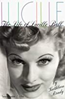 Lucille: The Life of Lucille Ball