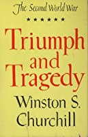Triumph and Tragedy (The Second World War, Vol. 6)