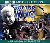 Doctor Who: The Ghosts of N-Space (BBC Radio Collection, Audio CD)