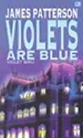 Violets Biru - Violets Are Blue (Alex Cross Series)