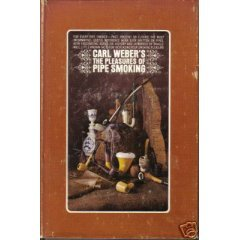 The Pleasures of Pipe Smoking  by  Carl Borromed Weber