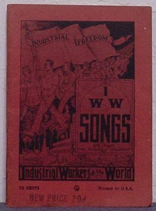 I.W.W. Songs  by  The Industrial Workers of the World